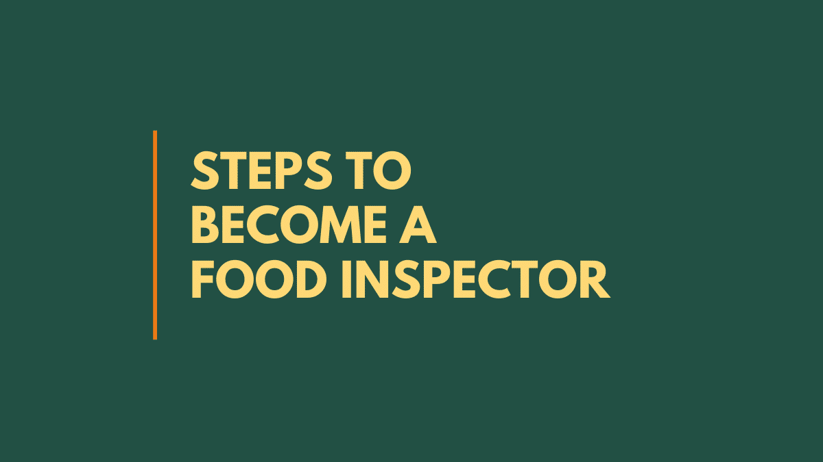how to become food inspector